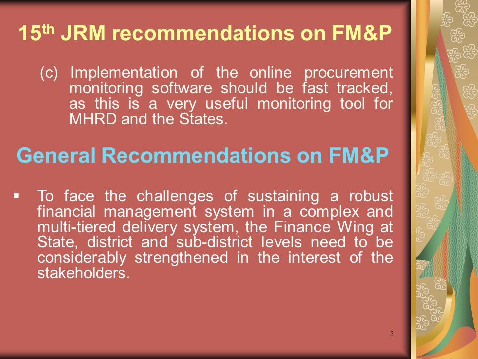 3 (c) Implementation of the online procurement monitoring software should be fast tracked, as this is a very useful monitoring tool for MHRD and the S