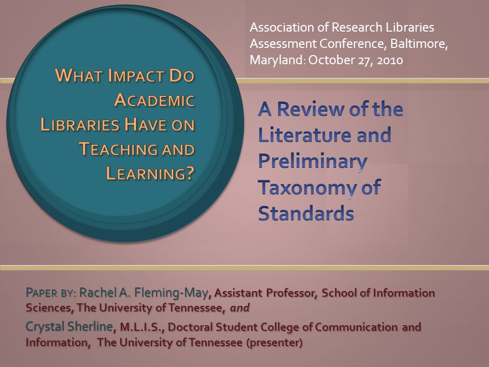 P APER BY : Rachel A. Fleming-May, Assistant Professor, School of Information Sciences, The University of Tennessee, and Crystal Sherline, M.L.I.S., D