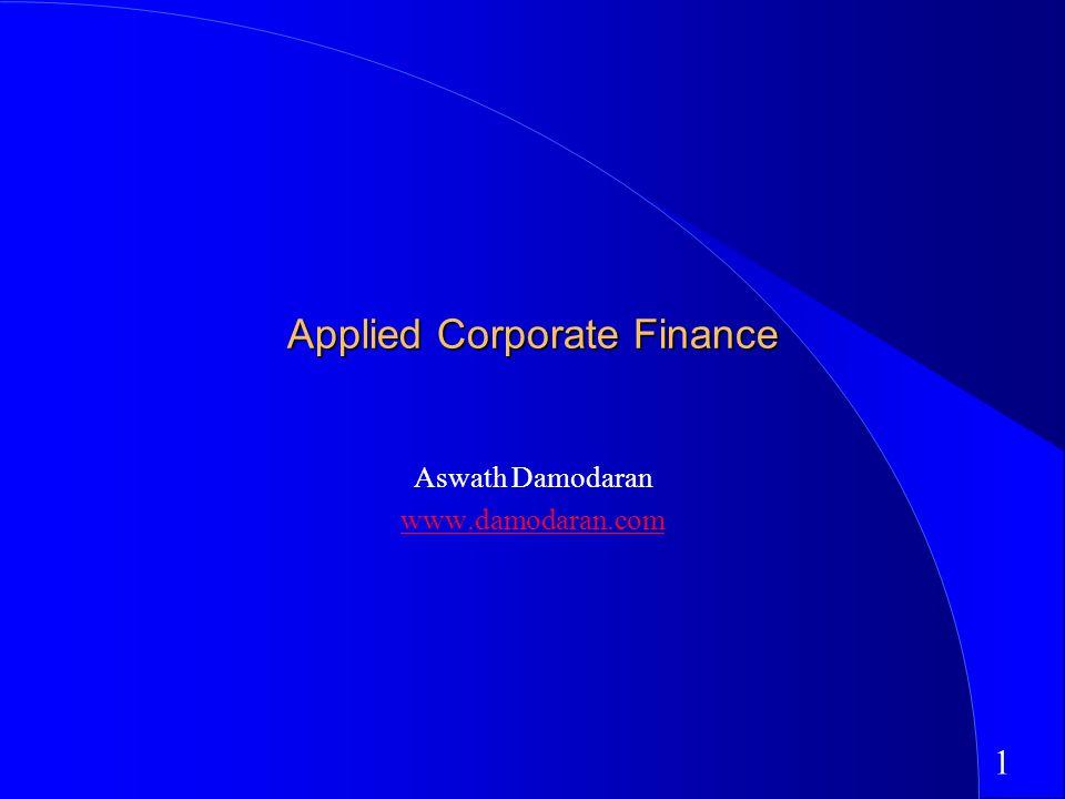 1 Applied Corporate Finance Aswath Damodaran www.damodaran.com