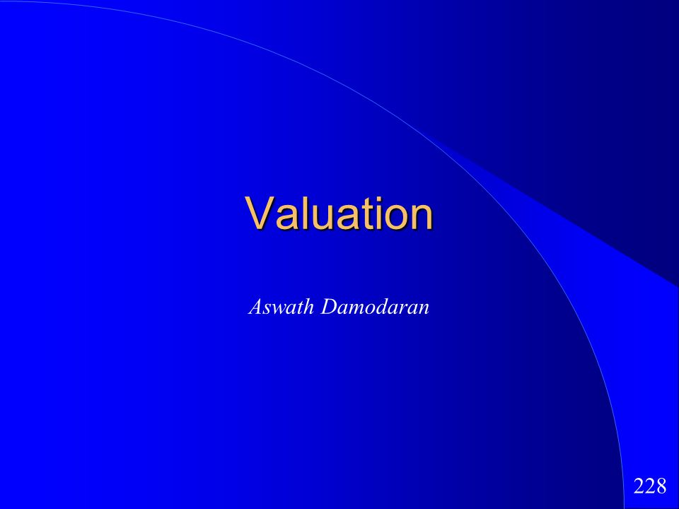 228 Valuation Aswath Damodaran