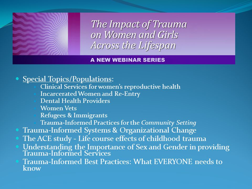 Special Topics/Populations: Clinical Services for womens reproductive health Incarcerated Women and Re-Entry Dental Health Providers Women Vets Refuge