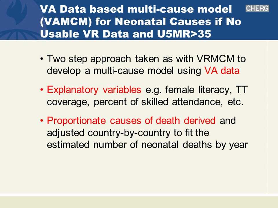 VA Data based multi-cause model (VAMCM) for Neonatal Causes if No Usable VR Data and U5MR>35 Two step approach taken as with VRMCM to develop a multi-