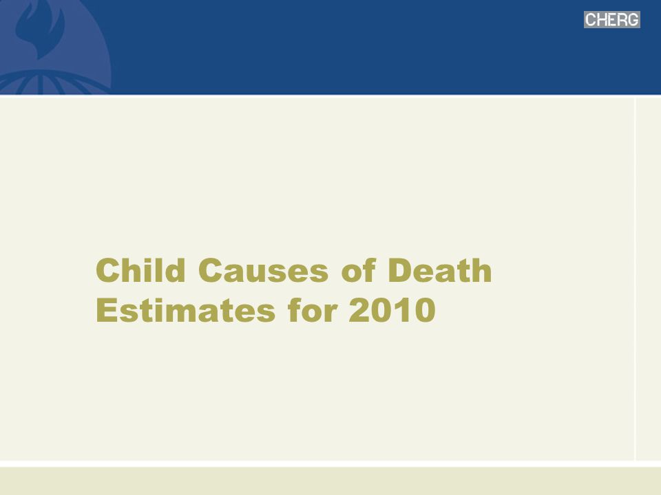 Child Causes of Death Estimates for 2010