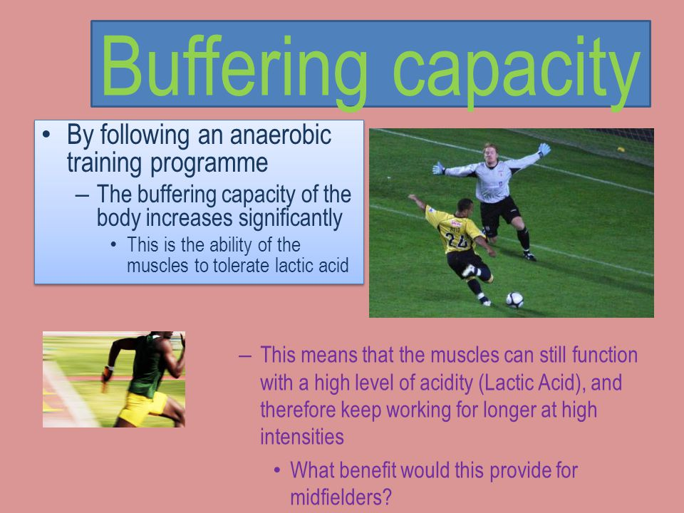 Glycolytic capacity Training at high intensities for over 60 seconds increases the glycolytic capacity of the muscle This improves the muscles ability