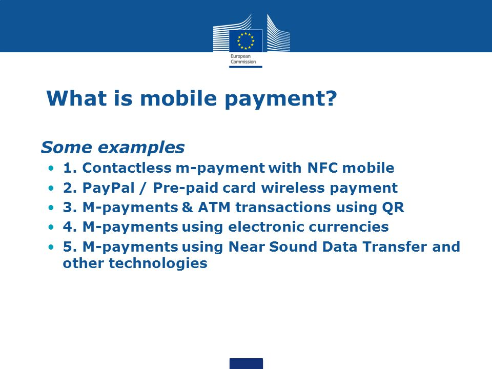 What is mobile payment. Some examples 1. Contactless m-payment with NFC mobile 2.