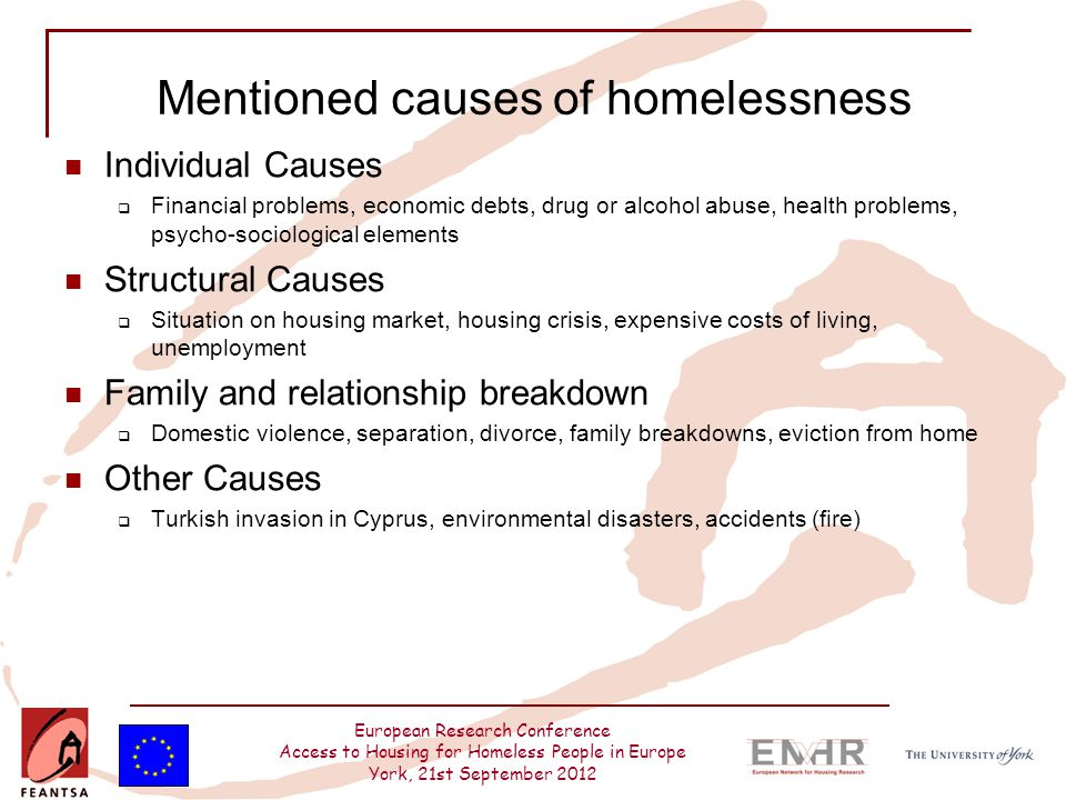 European Research Conference Access to Housing for Homeless People in Europe York, 21st September 2012 Mentioned causes of homelessness Individual Cau