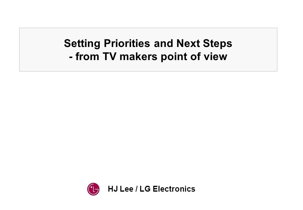 HJ Lee / LG Electronics Setting Priorities and Next Steps - from TV makers point of view