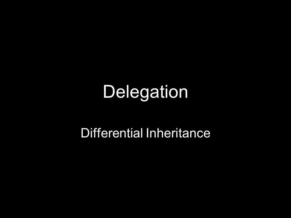 Delegation Differential Inheritance