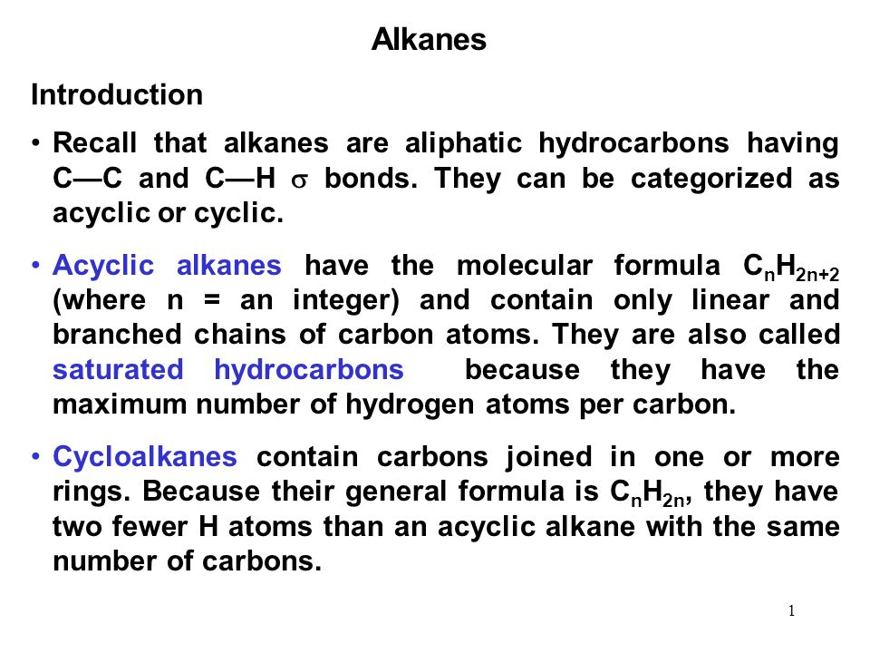 1 Introduction Recall that alkanes are aliphatic hydrocarbons having CC and CH bonds.