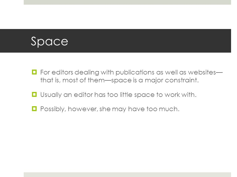 Determining space Editors of most commercial publications do not make decision regarding space.