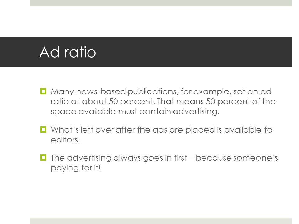 Ad ratio day to day The number of pages changes depending on how well the advertising staff did their work.