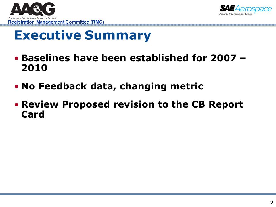 Registration Management Committee (RMC) 2 Executive Summary Baselines have been established for 2007 – 2010 No Feedback data, changing metric Review P