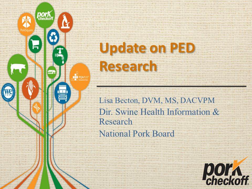 Update on PED Research Lisa Becton, DVM, MS, DACVPM Dir.