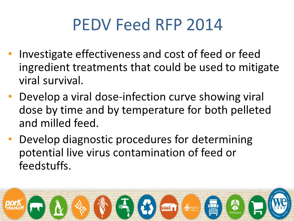 PEDV Feed RFP 2014 Conduct feed or feedstuff contamination risk assessments at all steps within the feed processing and delivery chain. Risk assessmen
