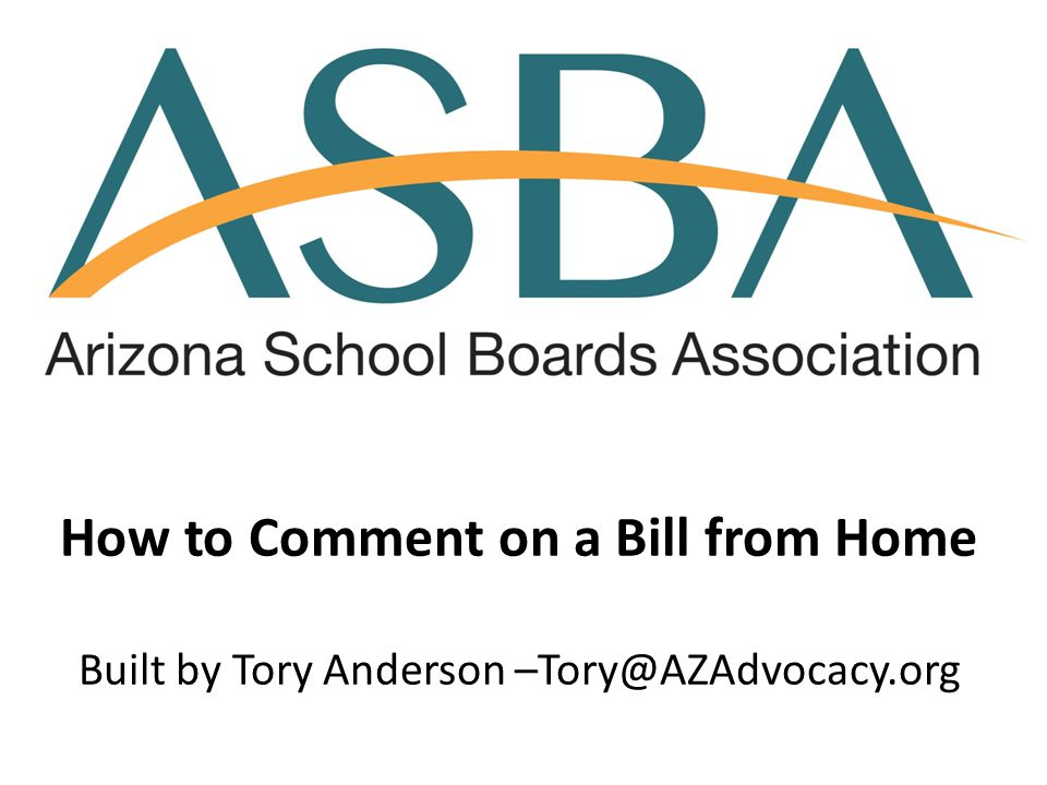 How to Comment on a Bill from Home Built by Tory Anderson –Tory@AZAdvocacy.org