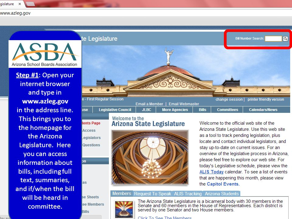 Step #1: Open your internet browser and type in www.azleg.gov in the address line. This brings you to the homepage for the Arizona Legislature. Here y