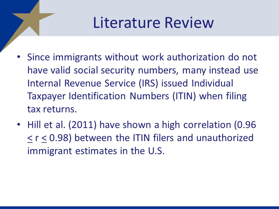 Since immigrants without work authorization do not have valid social security numbers, many instead use Internal Revenue Service (IRS) issued Individual Taxpayer Identification Numbers (ITIN) when filing tax returns.