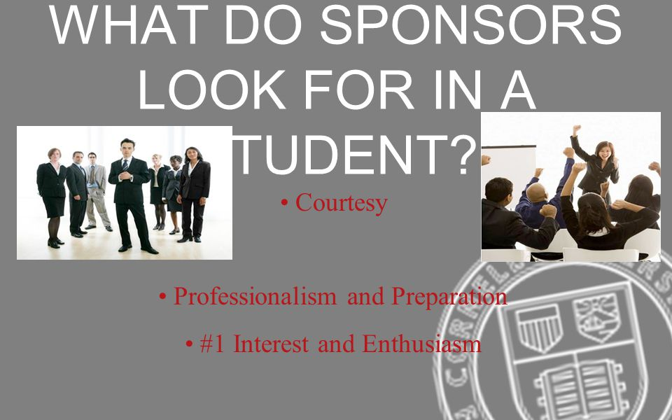 WHAT DO SPONSORS LOOK FOR IN A STUDENT.