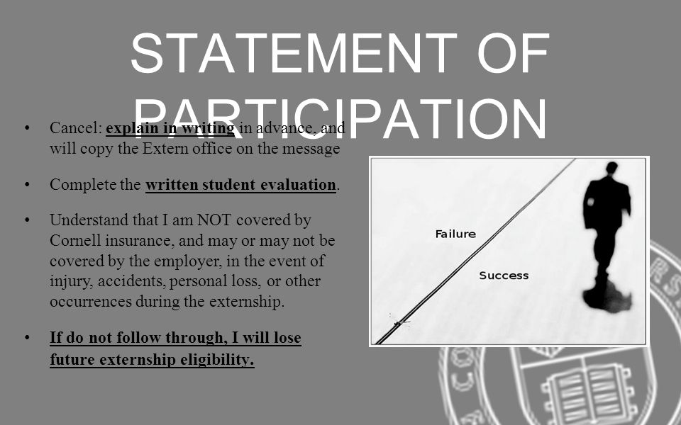 STATEMENT OF PARTICIPATION Cancel: explain in writing in advance, and will copy the Extern office on the message Complete the written student evaluation.