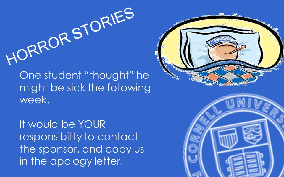 HORROR STORIES One student thought he might be sick the following week.
