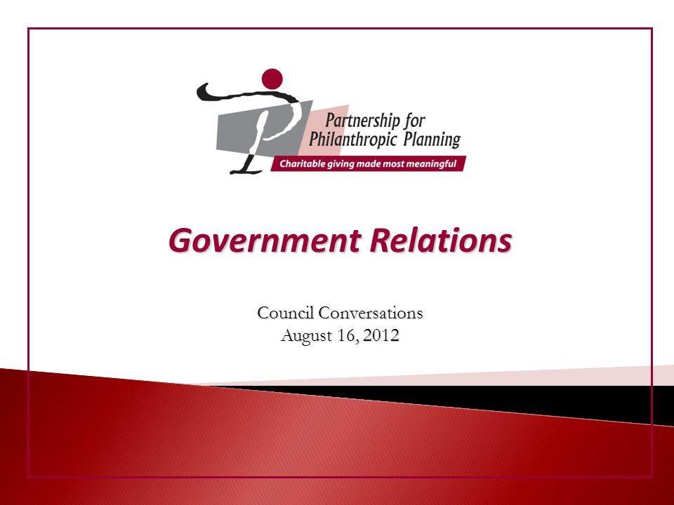 Council Conversations August 16, 2012 Government Relations
