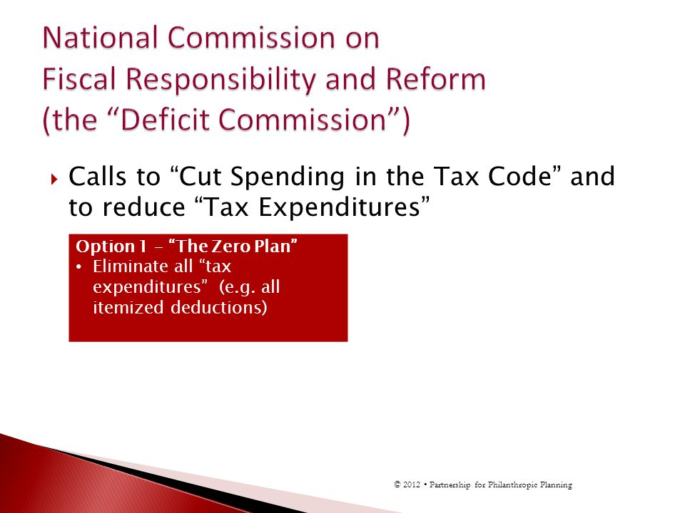 Calls to Cut Spending in the Tax Code and to reduce Tax Expenditures Option 1 – The Zero Plan Eliminate all tax expenditures (e.g.