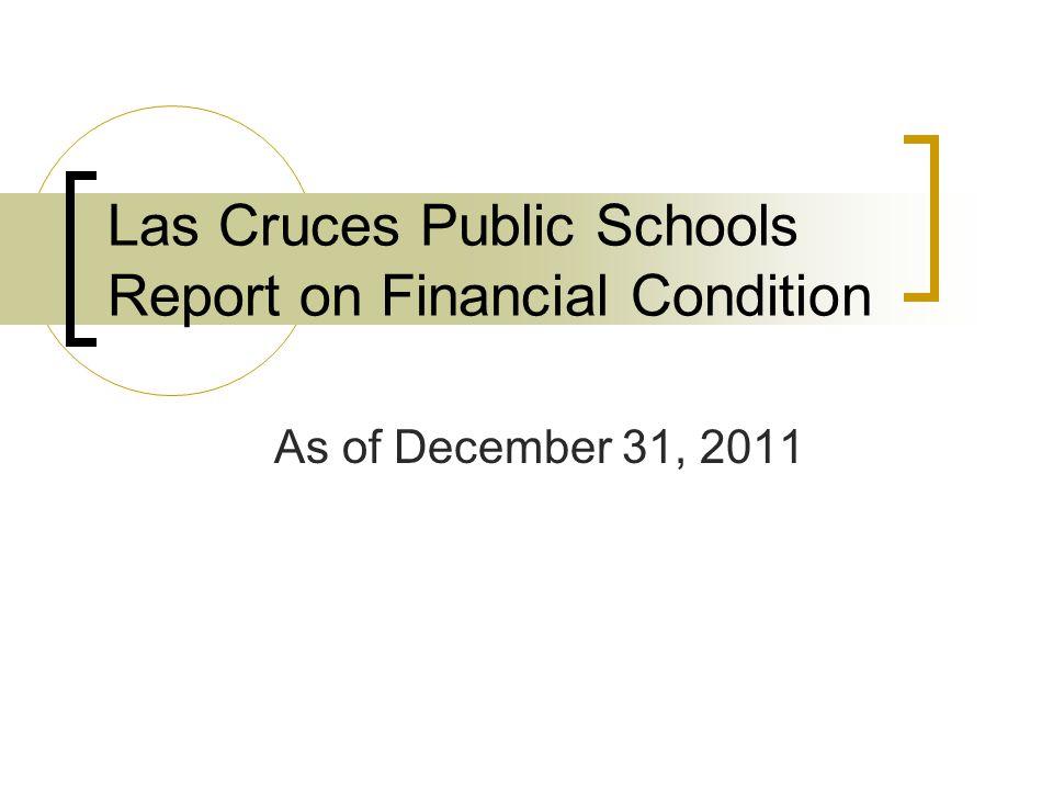 Las Cruces Public Schools Report on Financial Condition As of December 31, 2011