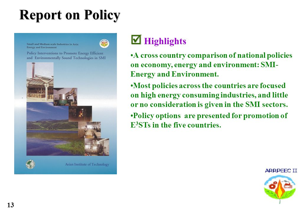 13 Report on Policy Highlights A cross country comparison of national policies on economy, energy and environment: SMI- Energy and Environment.
