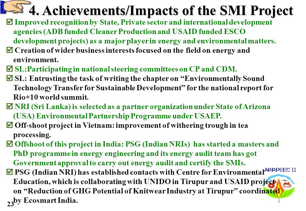 23 4. Achievements/Impacts of the SMI Project Improved recognition by State, Private sector and international development agencies (ADB funded Cleaner