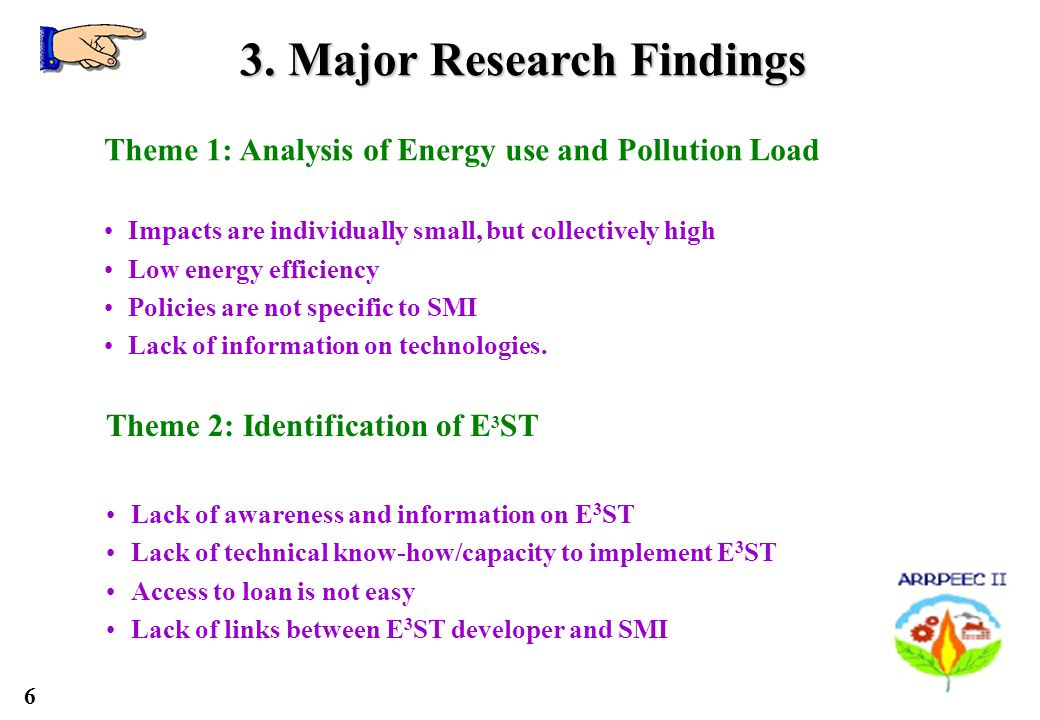 6 3. Major Research Findings Theme 1: Analysis of Energy use and Pollution Load Impacts are individually small, but collectively high Low energy effic