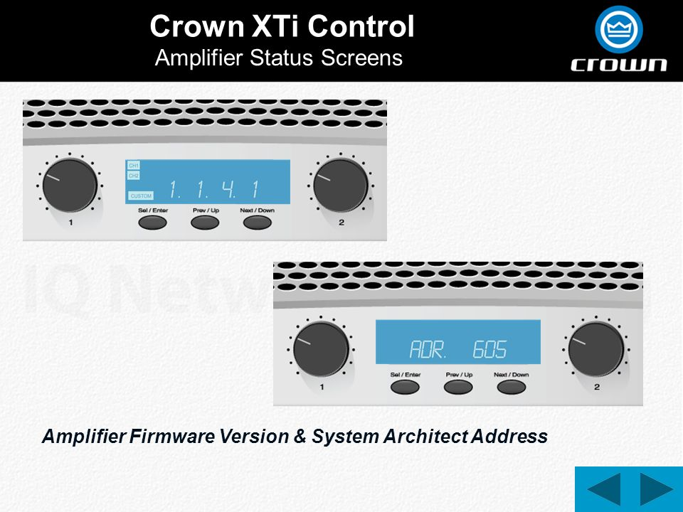 Crown XTi Control Amplifier Status Screens Amplifier Firmware Version & System Architect Address