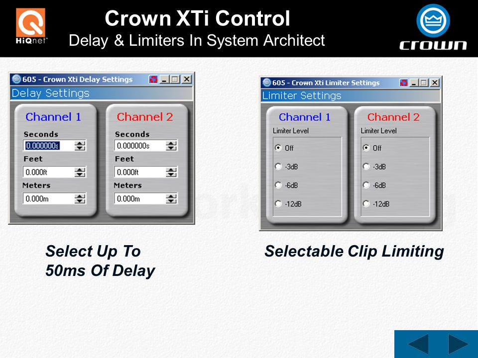 Crown XTi Control Delay & Limiters In System Architect Select Up To 50ms Of Delay Selectable Clip Limiting