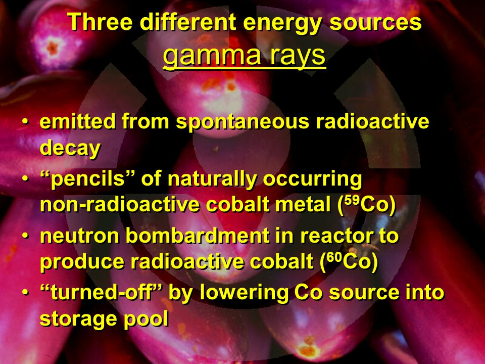 Three different energy sources gamma rays emitted from spontaneous radioactive decay pencils of naturally occurring non-radioactive cobalt metal ( 59