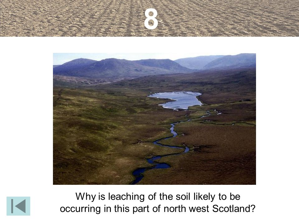 Why is leaching of the soil likely to be occurring in this part of north west Scotland? 8