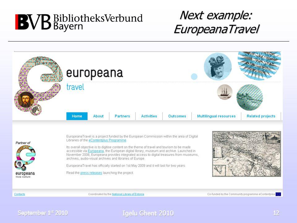 September 1 st 2010 Igelu Ghent 2010 12 Next example: EuropeanaTravel