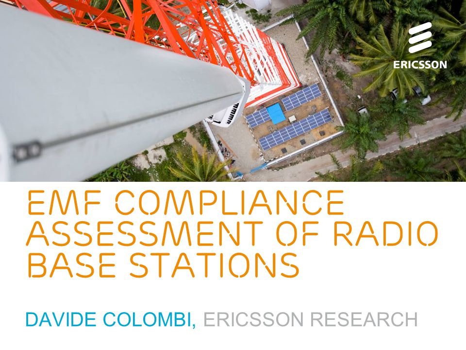 Slide title 70 pt CAPITALS Slide subtitle minimum 30 pt EMF compliance assessment of radio base stations DAVIDE COLOMBI, ERICSSON RESEARCH