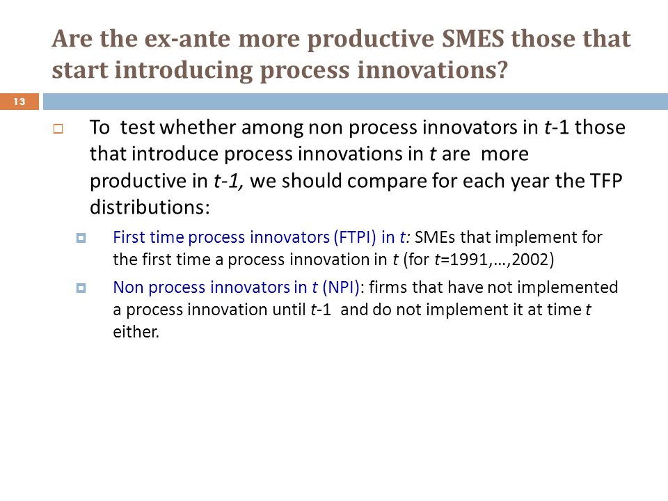 Are the ex-ante more productive SMES those that start introducing process innovations.