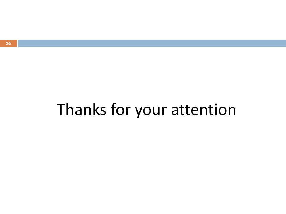 Thanks for your attention 26