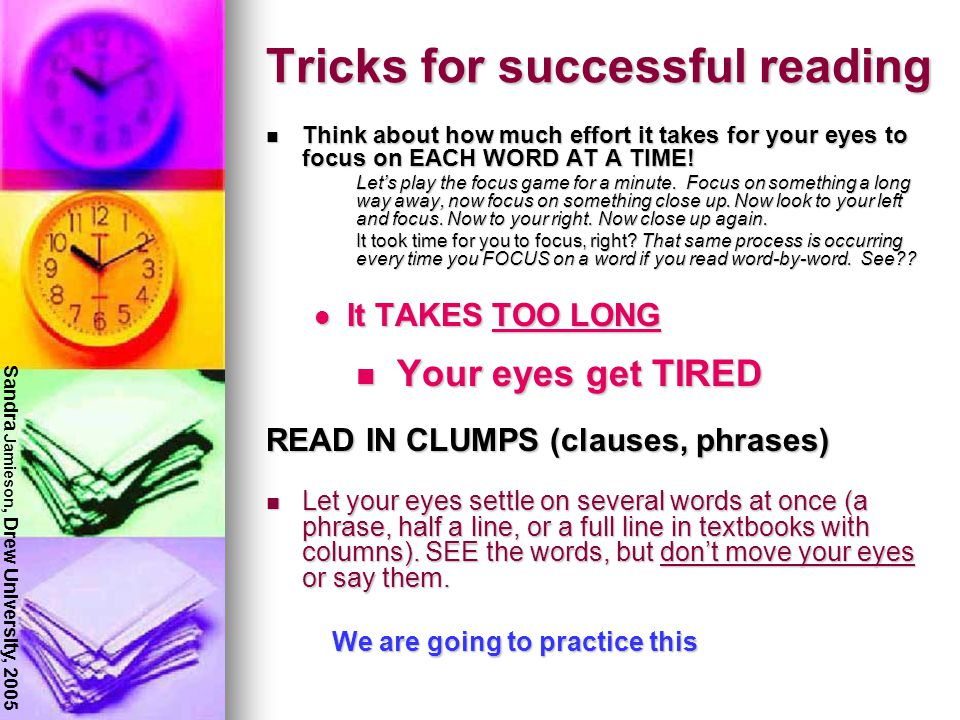 Tricks for successful reading Reading one word at a time in college is like sounding out letters or parts of words.