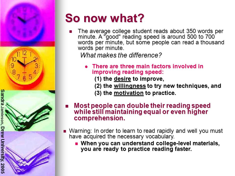 Main causes of slower reading word-by-word reading; word-by-word reading; slow perceptual reaction time, i.e., slowness of recognition; slow perceptual reaction time, i.e., slowness of recognition; vocalizationhabitual or for comprehension; vocalizationhabitual or for comprehension; Inefficient eye movements; Inefficient eye movements; Regression; Regression; faulty habits of attention and concentration; faulty habits of attention and concentration; lack of practice in readingespecially large amounts; lack of practice in readingespecially large amounts; fear of losing comprehension; fear of losing comprehension; habitual slow reading; habitual slow reading; poor evaluation of which aspects are important and which are unimportant; poor evaluation of which aspects are important and which are unimportant; the effort to remember everything rather than to remember selectively.