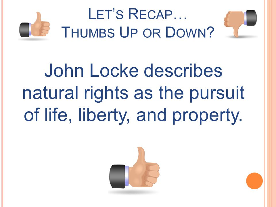 John Locke describes natural rights as the pursuit of life, liberty, and property.