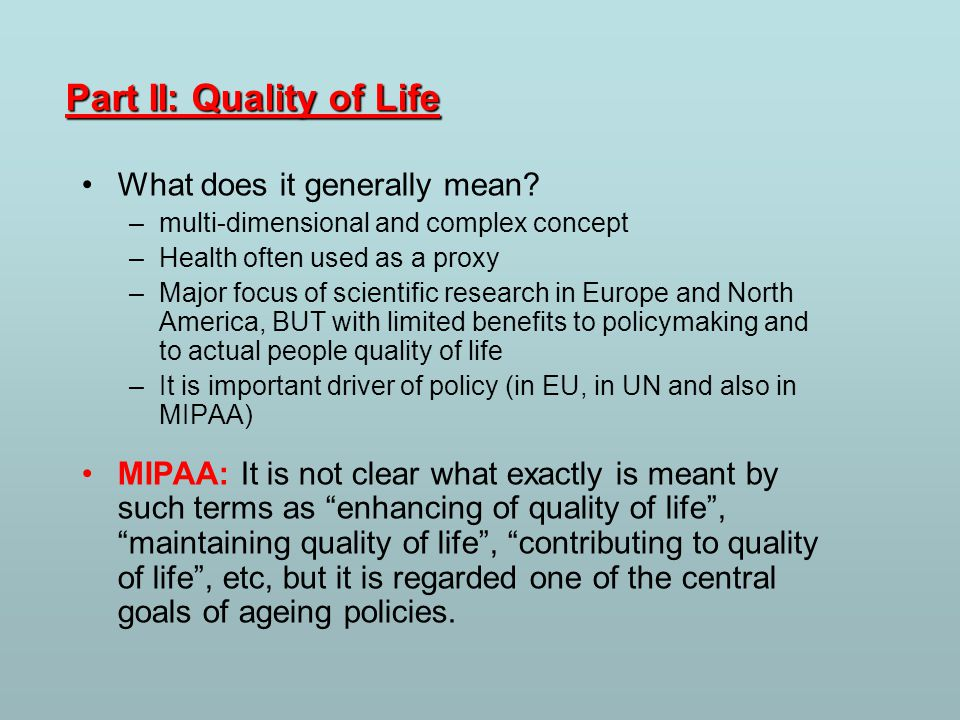 Part II: Quality of Life What does it generally mean.