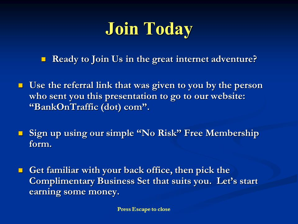 Join Today Ready to Join Us in the great internet adventure.
