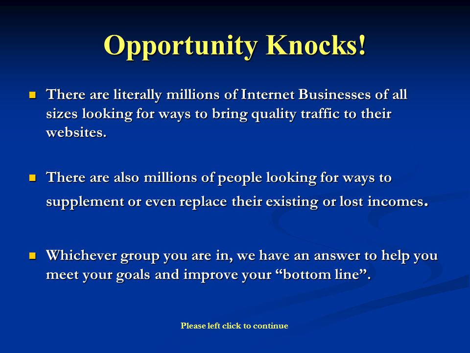 Opportunity Knocks.
