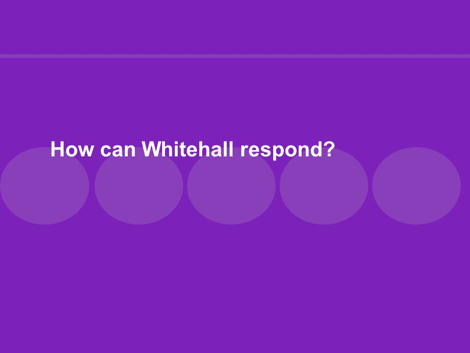 How can Whitehall respond?