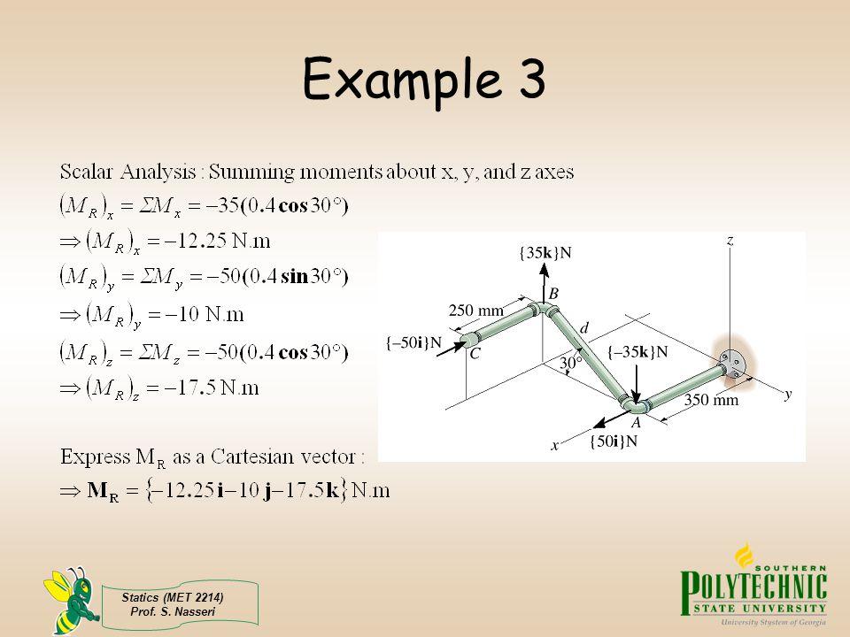 Statics (MET 2214) Prof. S. Nasseri Example 3