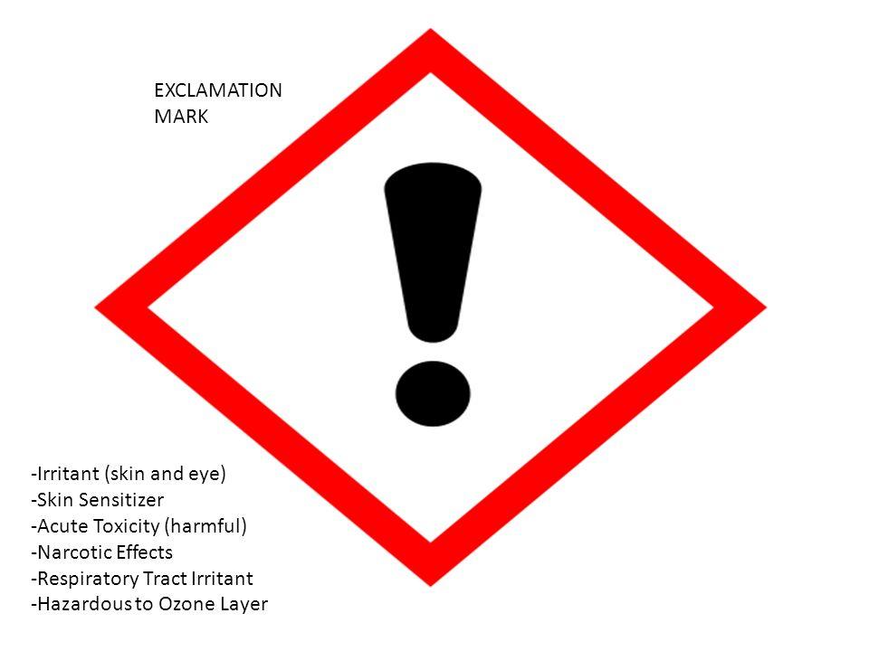 EXCLAMATION MARK -Irritant (skin and eye) -Skin Sensitizer -Acute Toxicity (harmful) -Narcotic Effects -Respiratory Tract Irritant -Hazardous to Ozone
