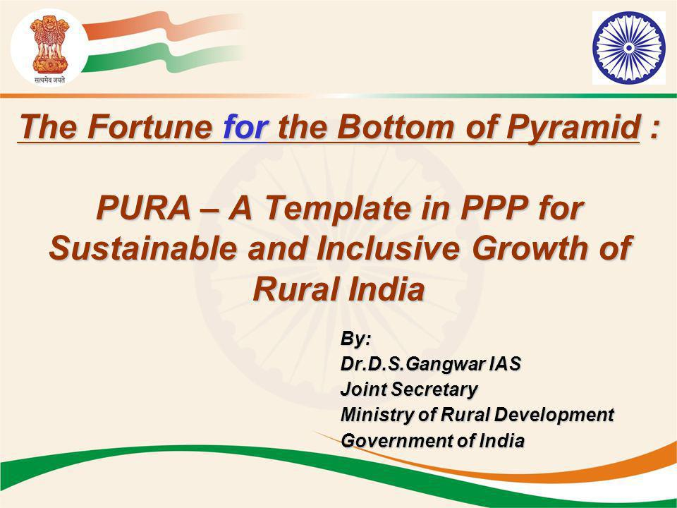 22 Holistic and accelerated development of compact areas around a potential growth centre in a Panchayat (or group of Panchayats) through Public Private Partnership (PPP) by providing livelihood opportunities and urban amenities to improve the quality of life in rural areas.