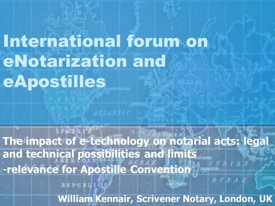 International forum on eNotarization and eApostilles The impact of e-technology on notarial acts: legal and technical possibilities and limits -releva