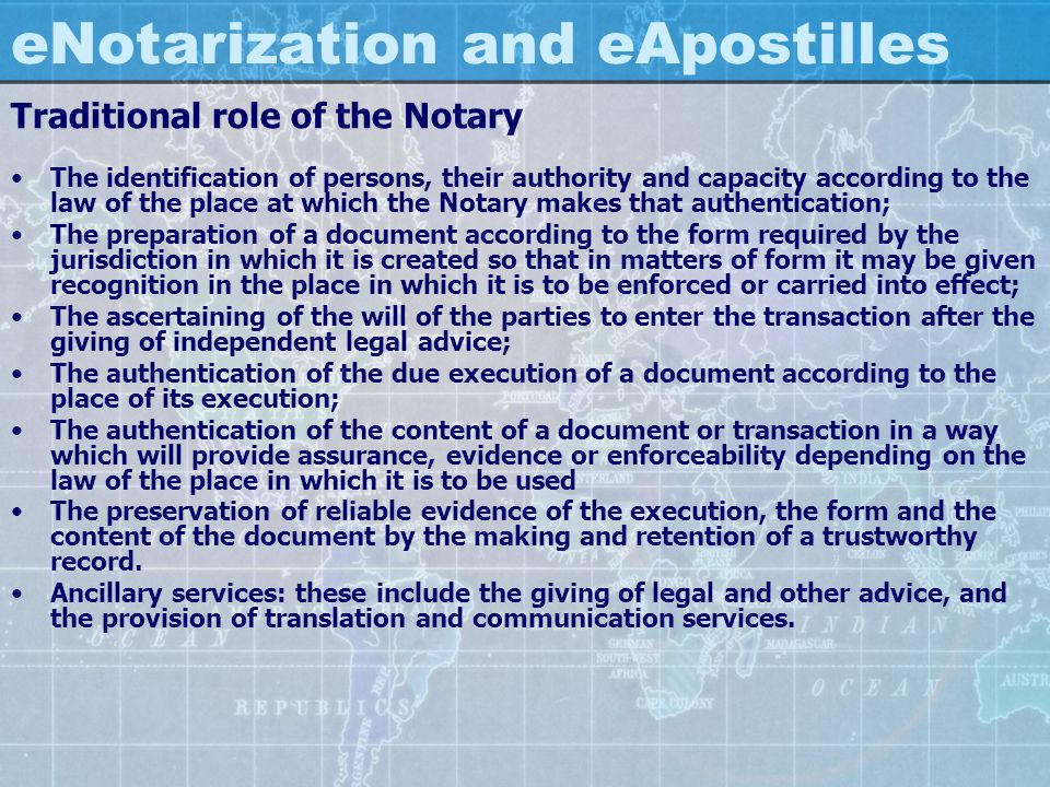 eNotarization and eApostilles The identification of persons, their authority and capacity according to the law of the place at which the Notary makes